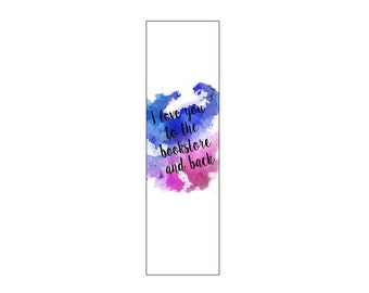 I love you to the Bookstore and Back - Bookmark - Instant Download