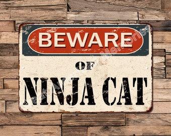 Beware Of Ninja Cat Vintage Look Rustic Chic Funny Metal Sign 8X12 8123577