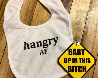 Baby Shower Gift Pack:  Hangry AF Bib & Baby Up in This Bitch Car Sign
