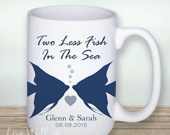 Two Less Fish - Fish Mug - Coffee Mug - Ceramic Mug - Custom Mug - Beach Wedding - Personalized Wedding Gift - Bridal Shower Gift