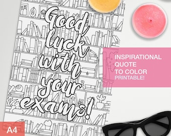 Inspirational coloring quotes printable - Good luck with your exams! - art therapy -  A4 - printable, print at home