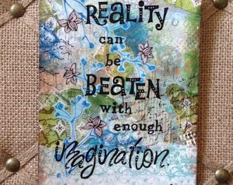 Mixed media 'enough imagination' art quote