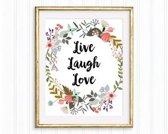 Live Laugh Love, Printable quote, Home Decor, Wall Art, Inspirational quote, Motivational art, flower wreath, Typography, Life quote