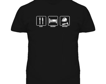 Eat Sleep Build Construction Home Builder Carpenter T Shirt
