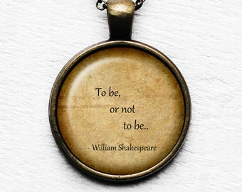 """William Shakespeare """"To be, or not to be."""" Pendant & Necklace"""