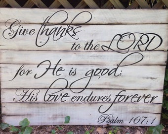 Scripture Wood Art, Wood Sign, Faith Based Sign, Rustic Reclaimed Wood Sign Depicting Psalm 107:1