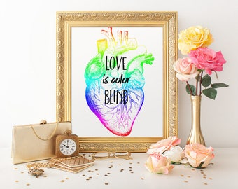 Love is Color Blind Printable, 8x10 or 16x20 Printable, Rainbow Heart Printable, Anatomical Heart Print, Love Quotes, PrintsFineAndDandy