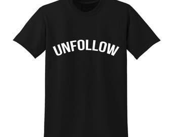 UNFOLLOW Slogan Tshirt Funny Facebook Instagram Twitter Social Media Slang