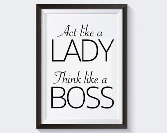 Office Wall Art, Act Like A Lady Think Like a Boss, PRINTABLE Art, 8x10