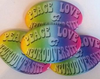Peace Love & Neurodiversity Button - Oval Button - Autistic Autism Neurodiverse ADHD