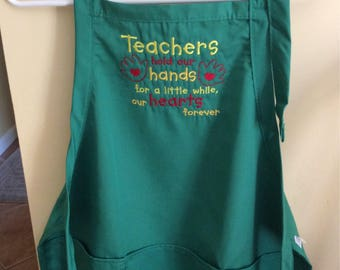 Teacher Themed Embroidered Adult Apron- Teachers Hold our Hands a Little While ..our Hearts Forever