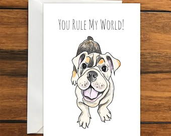 You Rule My World! Dog Blank greeting card A6 One Card and Envelope