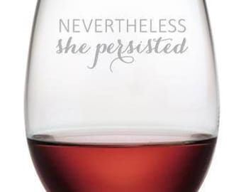 nevertheless, she persisted wine glass for feminist girlfriends | Elizabeth Warren