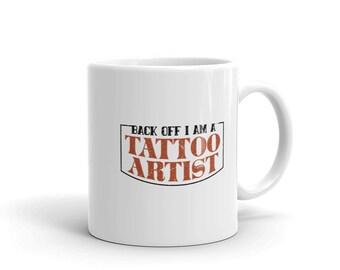 Café de l'artiste de tatouage Mug, marche arrière je suis une Occupation de l'artiste de tatouage