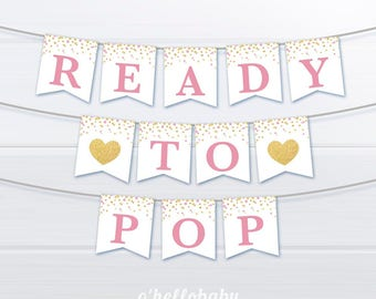 Ready To Pop Bunting  - Pink and Gold Baby Shower - Printable Pink Baby Shower - Pink Baby Shower Banner - 047