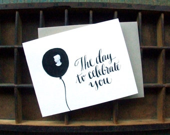 The Day to Celebrate You, Hand Lettered Card, Mother's Day Custom Calligraphy, Graduation Birthday Card