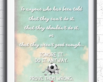 Inspirational quote for soccer players - Instant Download - Proove them Wrong - Printable download-Soccer Player. Wall print for Soccer