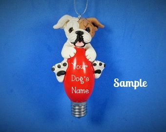 English Bulldog OOAK red and white  Holidays Light Bulb Ornament Sally's Bits of Clay PERSONALIZED FREE with your dog's name