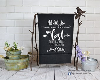 Hemstitched Towel: Not All Who Wander Are Lost Coffee
