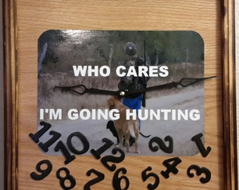 Handcrafted Who Cares I'm Going Hunting Clock