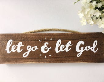 Let Go & Let God Wood Sign, hand-painted, encouraging, home decor wood sign, trust God