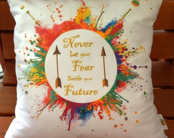 Never Let Your Fear Decide Your Future Inspirational Cushion Cover 45cm x 45 cm