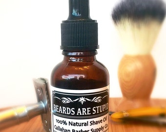 Beards Are Stupid ~ Natural Shave Oil ~ 1oz
