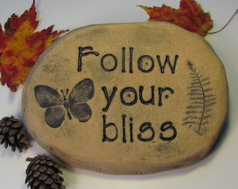Follow your bliss ! Butterfly garden decor, garden stone art. Inspiring message for altar, spa, gardening. Yoga gift, decorative words