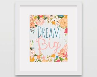 Dream Big Floral 8x10 Print