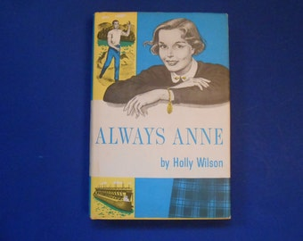Always Anne, a Vintage Girls Book by Holly Wilson, 1957