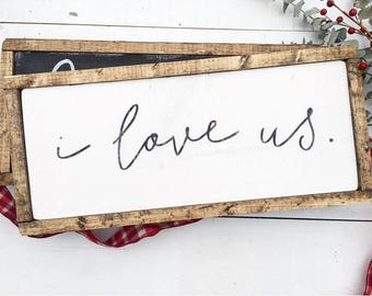I love us | wood sign | fixer upper sign | handpainted sign | framed wood sign | Valentine's Day gift