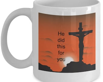 Jesus Christ through sacrificial love gave his life-for your sins past present and future-beautiful coffee mug for Christians to remember.