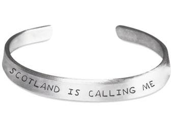 Scotland is Calling Me Cuff Bracelet - Outlander Gift