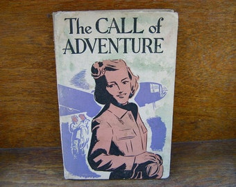 Vintage English The Call Of Adventure book stories for girls gift circa 1940's / English Shop