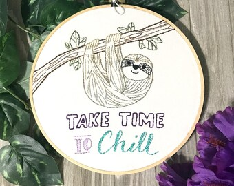 Sloth Take Time to Chill Embroidery Hoop Art - Office Wall Art - Gift for Women