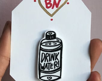 DRINK WATER! Shrink plastic pin