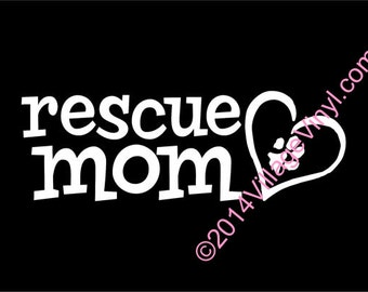 Rescue Mom Decal Vinyl Dog Decal Paw Print Just for the Dog Lover Dog Sticker Car Sticker