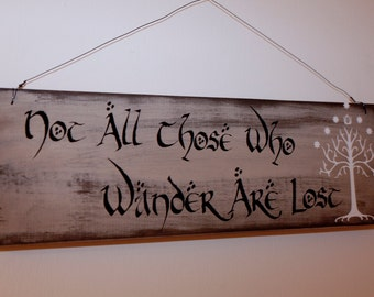 Lord of the Rings Quote / Sign / Decor – Not All Those Who Wander Are Lost – Lord of the Rings Wall Hanging | LOTR Wood Sign / Home Decor