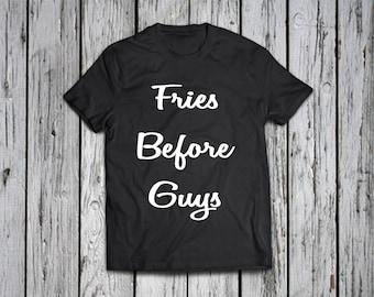 Fries Before Guys - Shirts