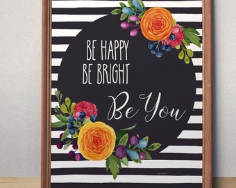 Be Happy Be Bright Be You Printable Christmas Gift  Gift for her Desk Decor Graduation gift Dorm decor Teen room decor