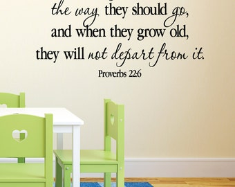 Proverbs 22:6 Train up a child in the way he should go- Vinyl wall art Nursery bible Verse, Sunday School, wall decal, PRO22V6-0001