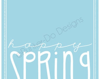 """INSTANT DOWNLOAD """"Happy Spring"""" Printable Sign in 3 colors  - PDF"""