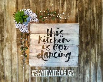This Kitchen is for Dancing, rustic wood sign, handpainted wooden sign, funny signs, wooden sign, wood sign, kitchen signs, rustic decor