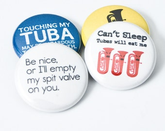 Tubas Will Eat Me plus three one inch Music and Band Buttons or Magnets - TBA 3