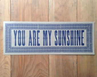YOU ARE My SUNSHINE, letterpress sign, valentines day card, wedding gift, nursery decor, baby shower gift, paper anniversary, gift for mom
