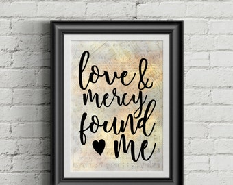 Love And Mercy Found Me Digital Hymn Print