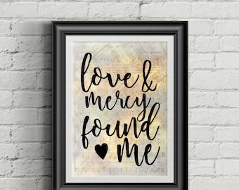 Love And Mercy Found Me Digital Hymn Print