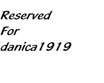 Reserved for danica1919