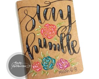Stay Humble JOURNAL - Small Blank Journal with yellow pages, kraft paper cover, 5.5x4inches, 30 pages, hand lettering by Kate Holloman