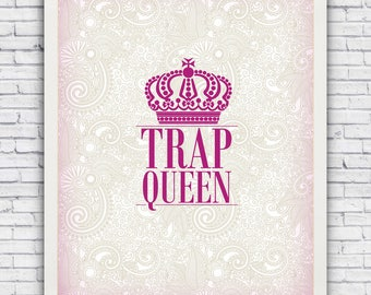 TRAP QUEEN with pink crown - wall art print w/ optional frame